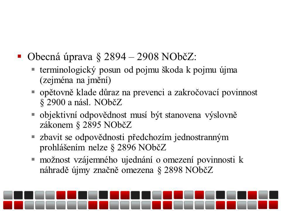 Obecná úprava § 2894 – 2908 NObčZ: