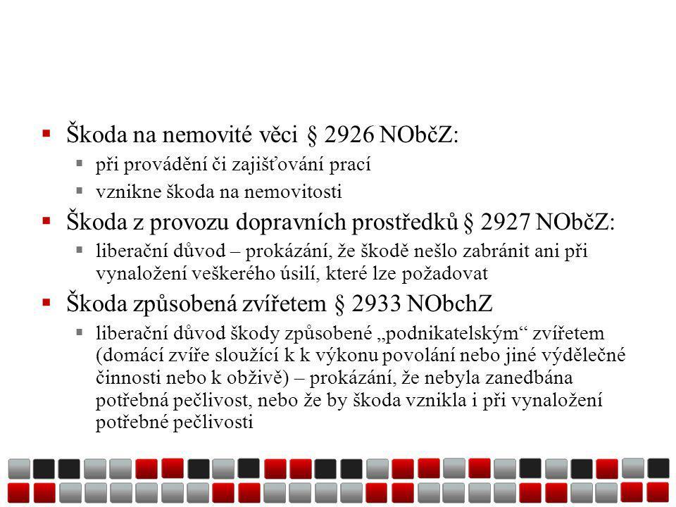 Škoda na nemovité věci § 2926 NObčZ: