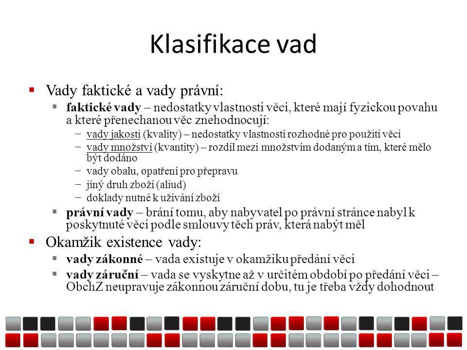 Klasifikace vad Vady faktické a vady právní: Okamžik existence vady: