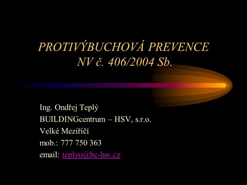 PROTIVÝBUCHOVÁ PREVENCE NV č. 406/2004 Sb.