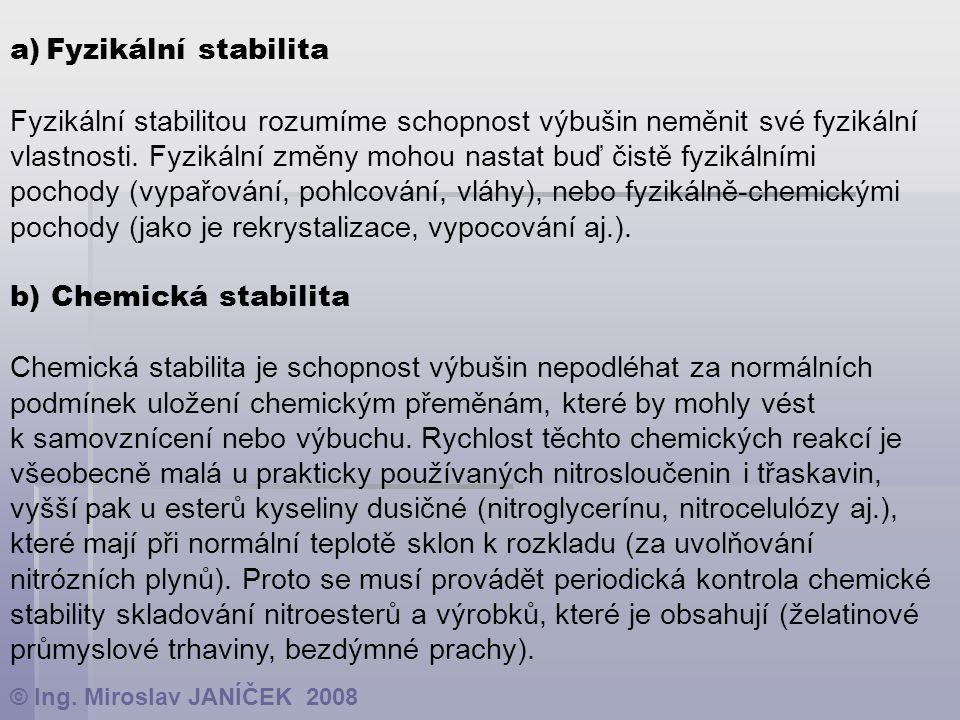 Fyzikální stabilitou rozumíme schopnost výbušin neměnit své fyzikální