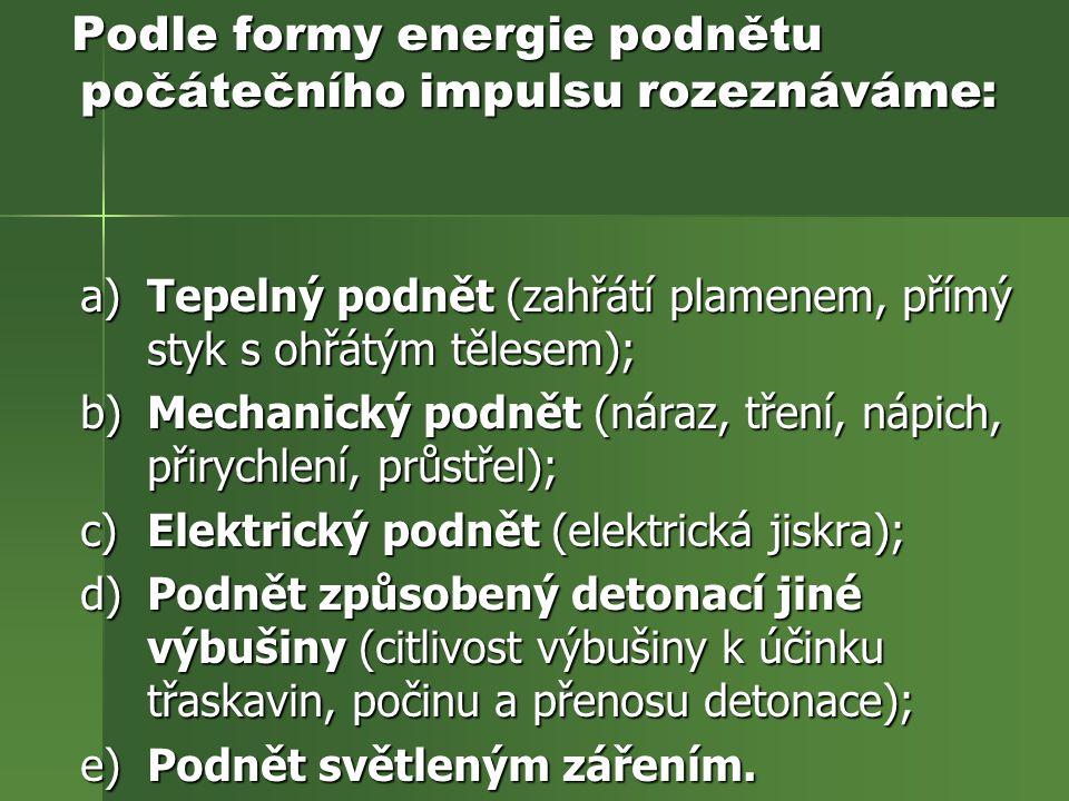 Podle formy energie podnětu počátečního impulsu rozeznáváme:
