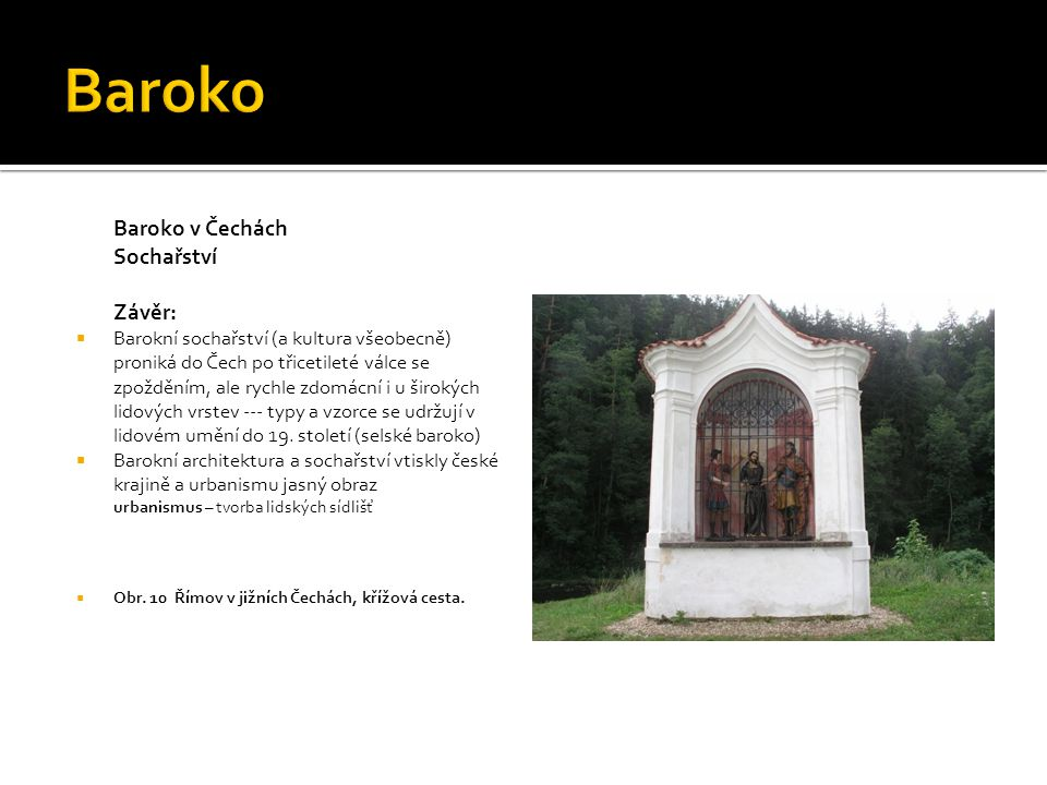 Baroko Baroko v Čechách Sochařství Závěr: