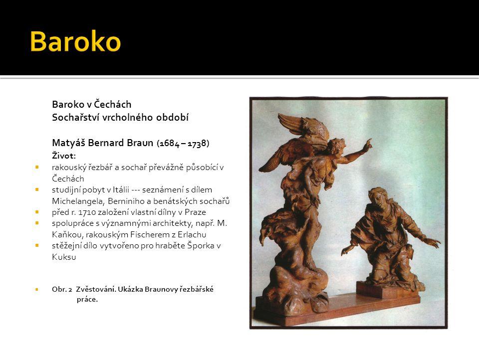 Baroko Baroko v Čechách Sochařství vrcholného období