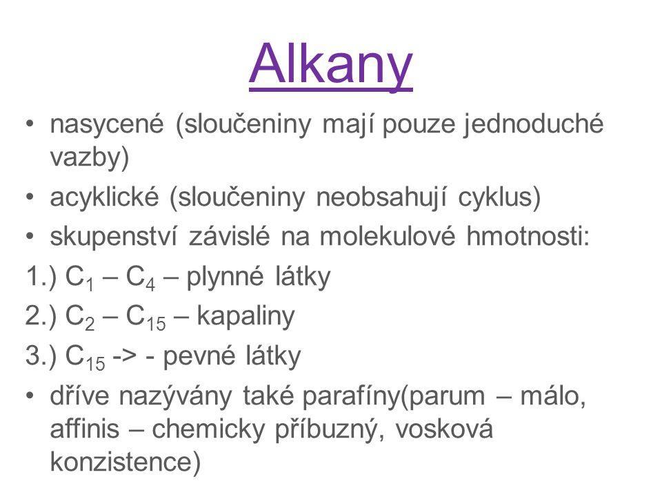 Alkany nasycené (sloučeniny mají pouze jednoduché vazby)