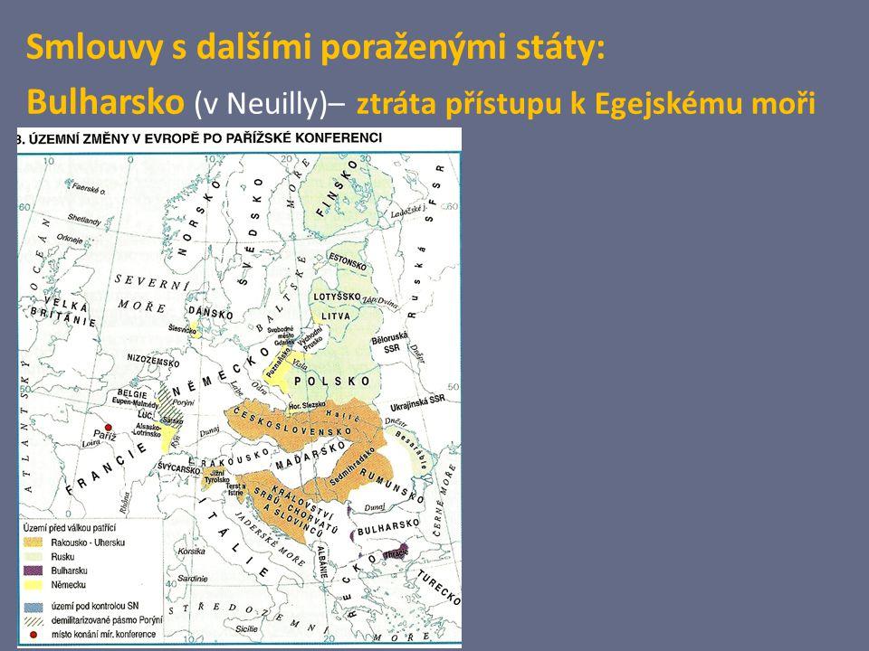 Smlouvy s dalšími poraženými státy: Bulharsko (v Neuilly)– ztráta přístupu k Egejskému moři