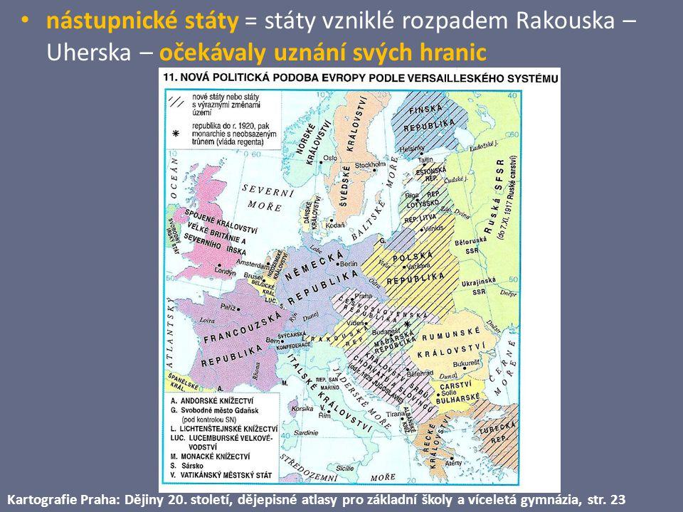 nástupnické státy = státy vzniklé rozpadem Rakouska – Uherska – očekávaly uznání svých hranic