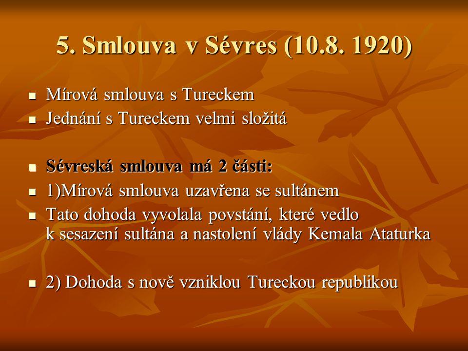5. Smlouva v Sévres (10.8. 1920) Mírová smlouva s Tureckem