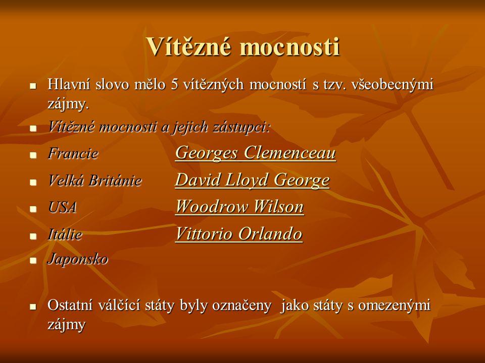 Vítězné mocnosti Hlavní slovo mělo 5 vítězných mocností s tzv. všeobecnými zájmy. Vítězné mocnosti a jejich zástupci: