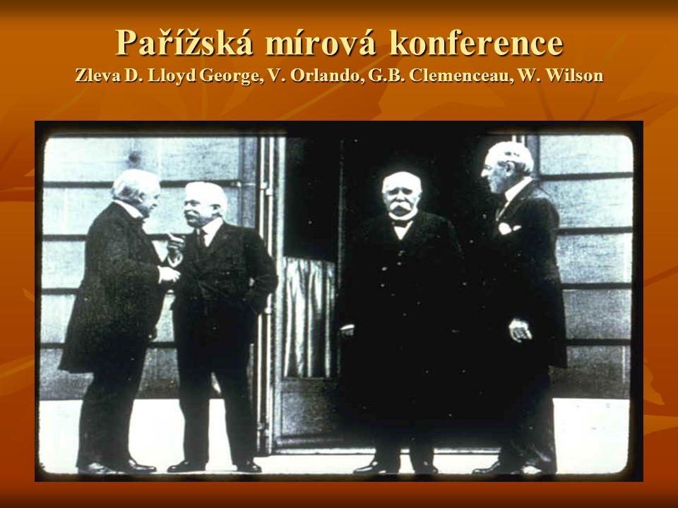 Pařížská mírová konference Zleva D. Lloyd George, V. Orlando, G. B