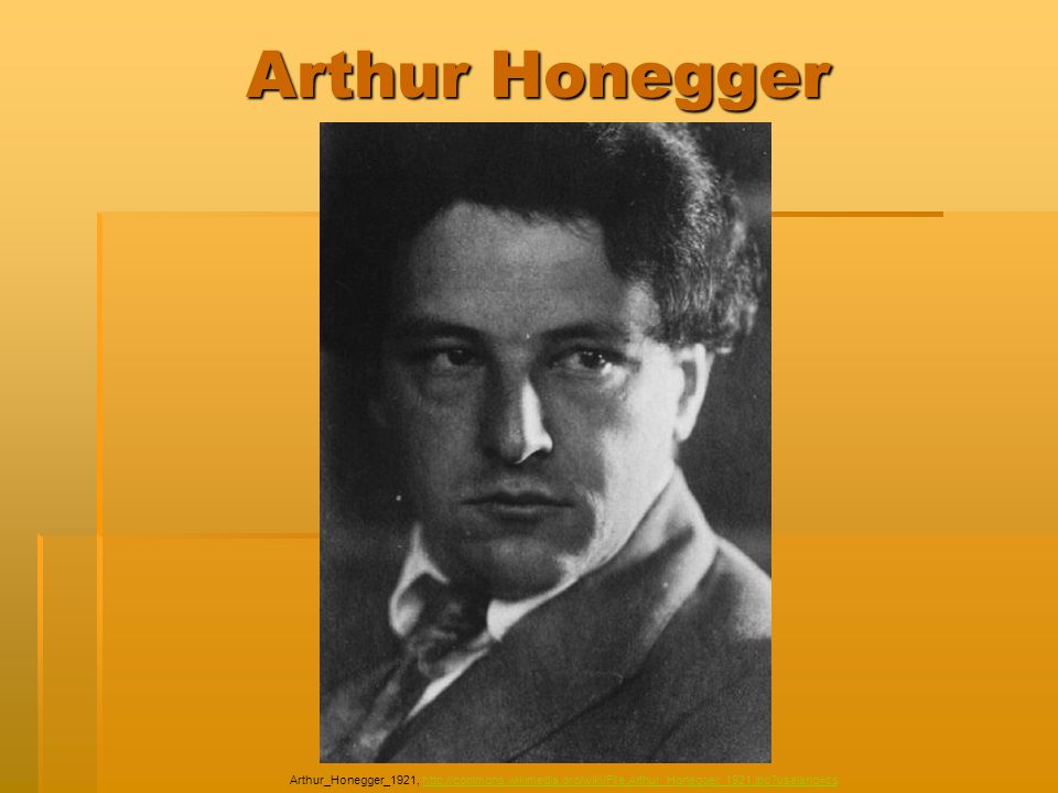 Arthur Honegger Arthur_Honegger_1921, http://commons.wikimedia.org/wiki/File:Arthur_Honegger_1921.jpg uselang=cs.