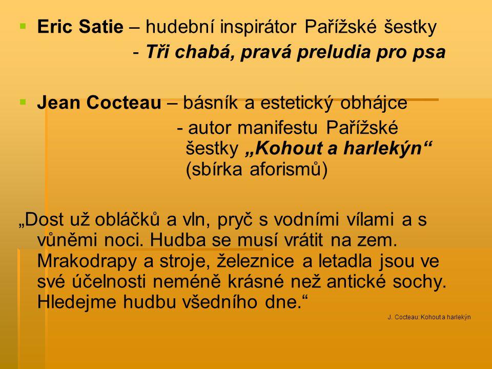Eric Satie – hudební inspirátor Pařížské šestky