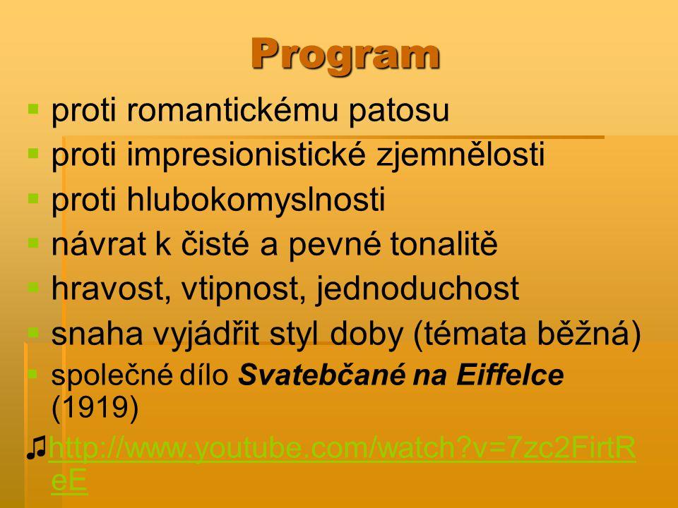 Program proti romantickému patosu proti impresionistické zjemnělosti