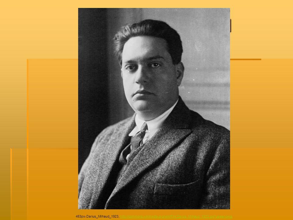 Darius Milhaud 453px-Darius_Milhaud_1923, http://commons.wikimedia.org/wiki/File:Darius_Milhaud_1923.jpg uselang=cs.