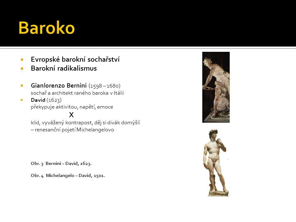 Baroko Evropské barokní sochařství Barokní radikalismus X