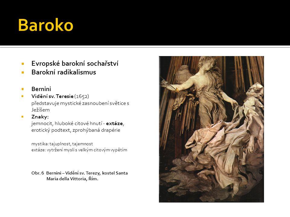 Baroko Evropské barokní sochařství Barokní radikalismus Bernini