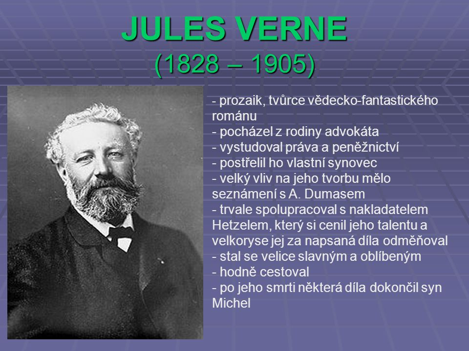 JULES VERNE (1828 – 1905) pocházel z rodiny advokáta