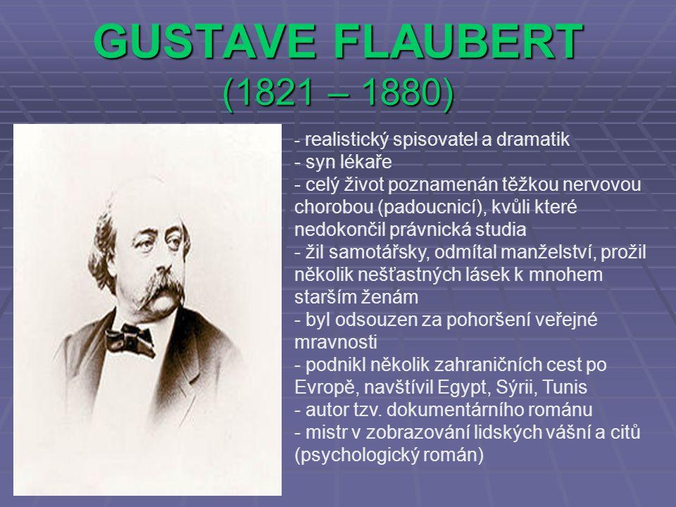 GUSTAVE FLAUBERT (1821 – 1880) syn lékaře