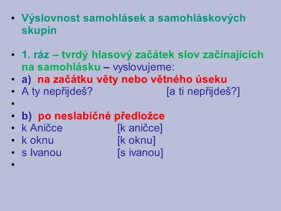Výslovnost samohlásek a samohláskových skupin