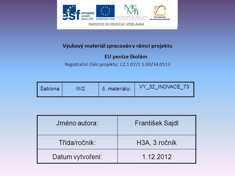 Jméno autora: František Sajdl Třída/ročník: H3A, 3.ročník