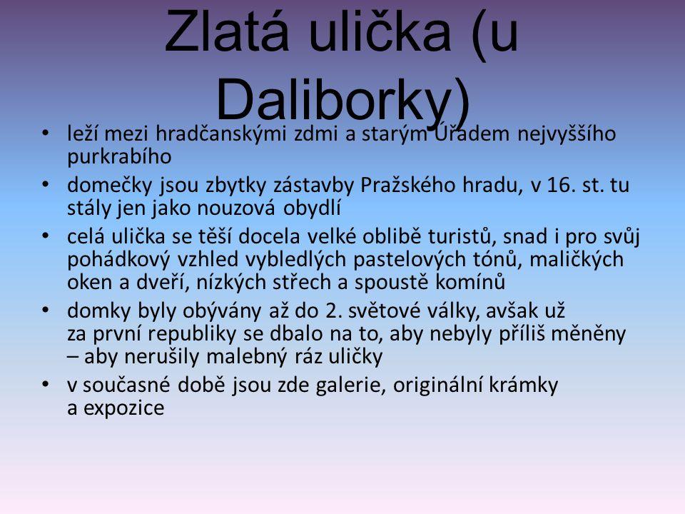 Zlatá ulička (u Daliborky)