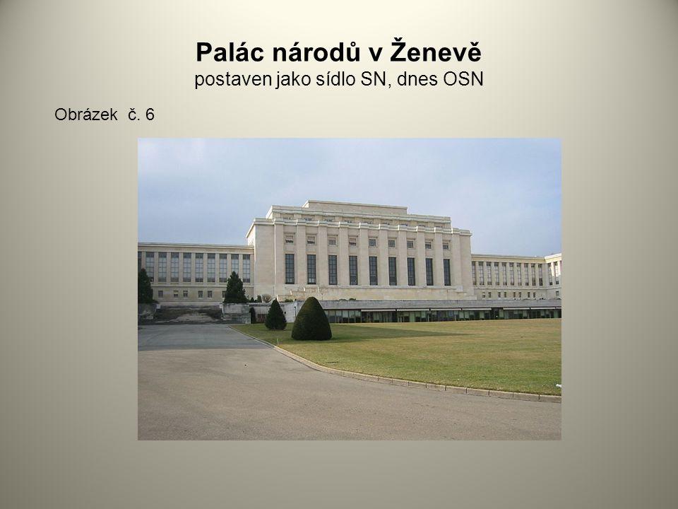 Palác národů v Ženevě postaven jako sídlo SN, dnes OSN