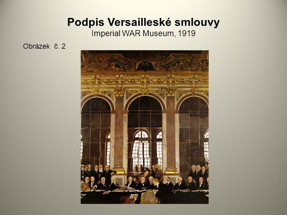 Podpis Versailleské smlouvy Imperial WAR Museum, 1919