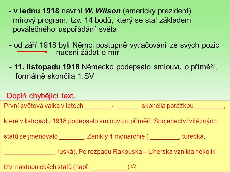 v lednu 1918 navrhl W. Wilson (americký prezident)