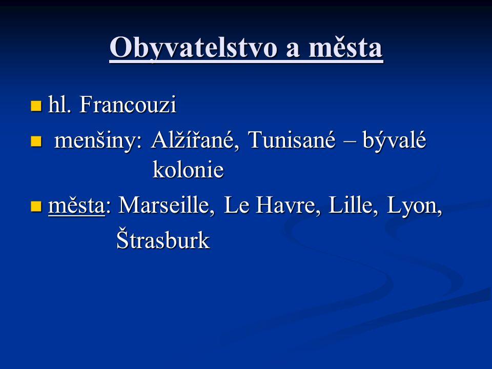 Obyvatelstvo a města hl. Francouzi