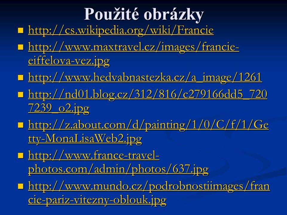 Použité obrázky http://cs.wikipedia.org/wiki/Francie