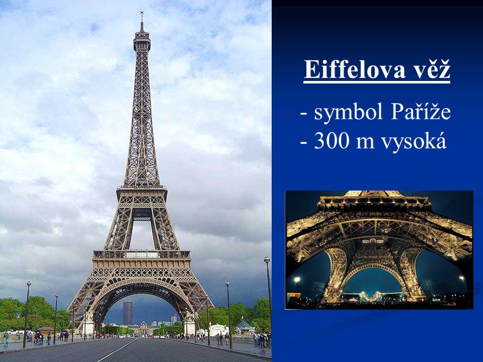 Eiffelova věž - symbol Paříže - 300 m vysoká