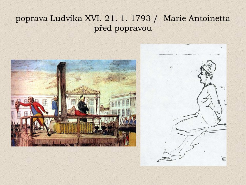 poprava Ludvíka XVI. 21. 1. 1793 / Marie Antoinetta před popravou