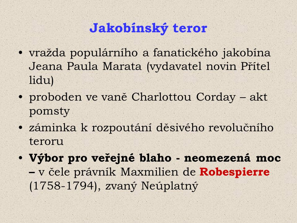 Jakobínský teror vražda populárního a fanatického jakobína Jeana Paula Marata (vydavatel novin Přítel lidu)