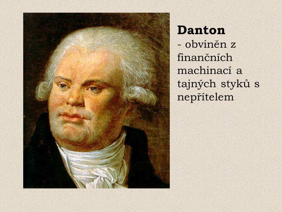 Danton - obviněn z finančních machinací a tajných styků s nepřítelem
