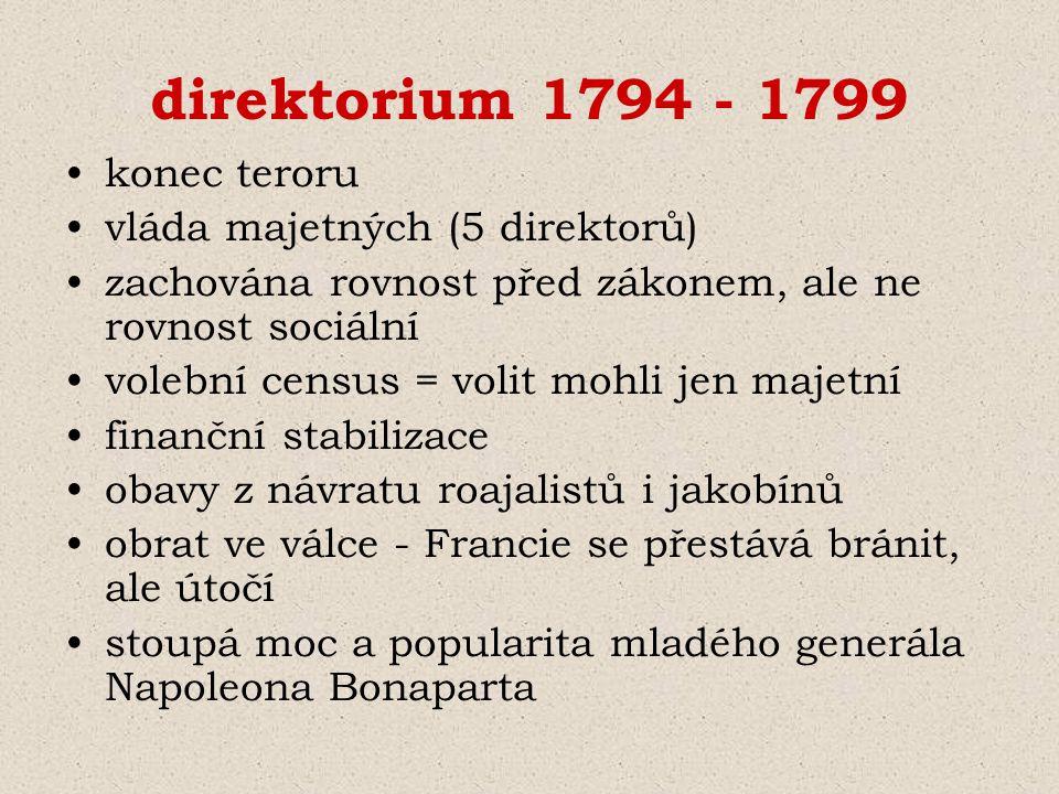 direktorium 1794 - 1799 konec teroru vláda majetných (5 direktorů)