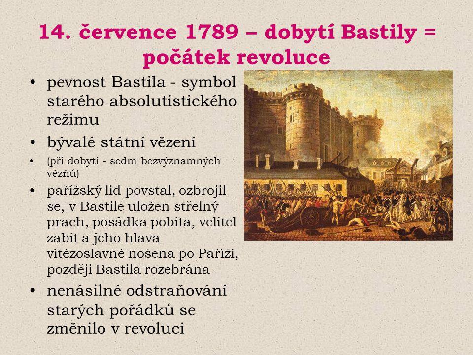 14. července 1789 – dobytí Bastily = počátek revoluce