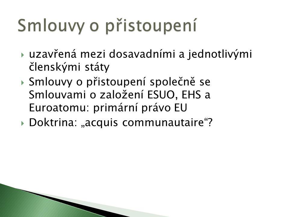 Smlouvy o přistoupení uzavřená mezi dosavadními a jednotlivými členskými státy.