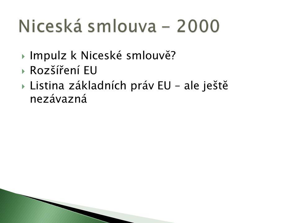 Niceská smlouva - 2000 Impulz k Niceské smlouvě Rozšíření EU