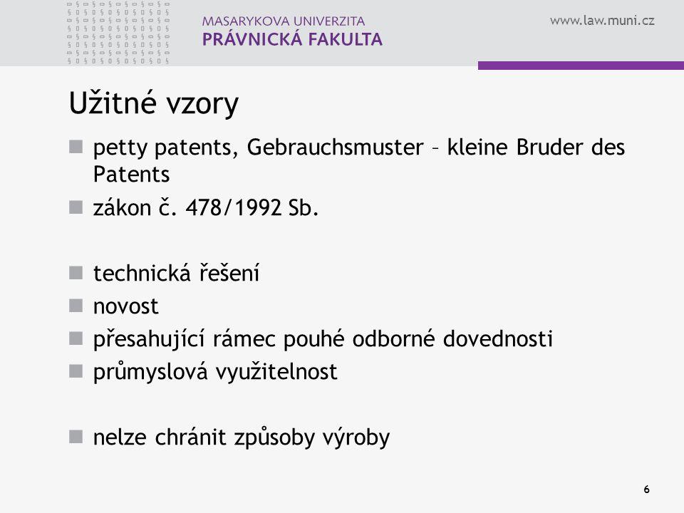 Užitné vzory petty patents, Gebrauchsmuster – kleine Bruder des Patents. zákon č. 478/1992 Sb. technická řešení.