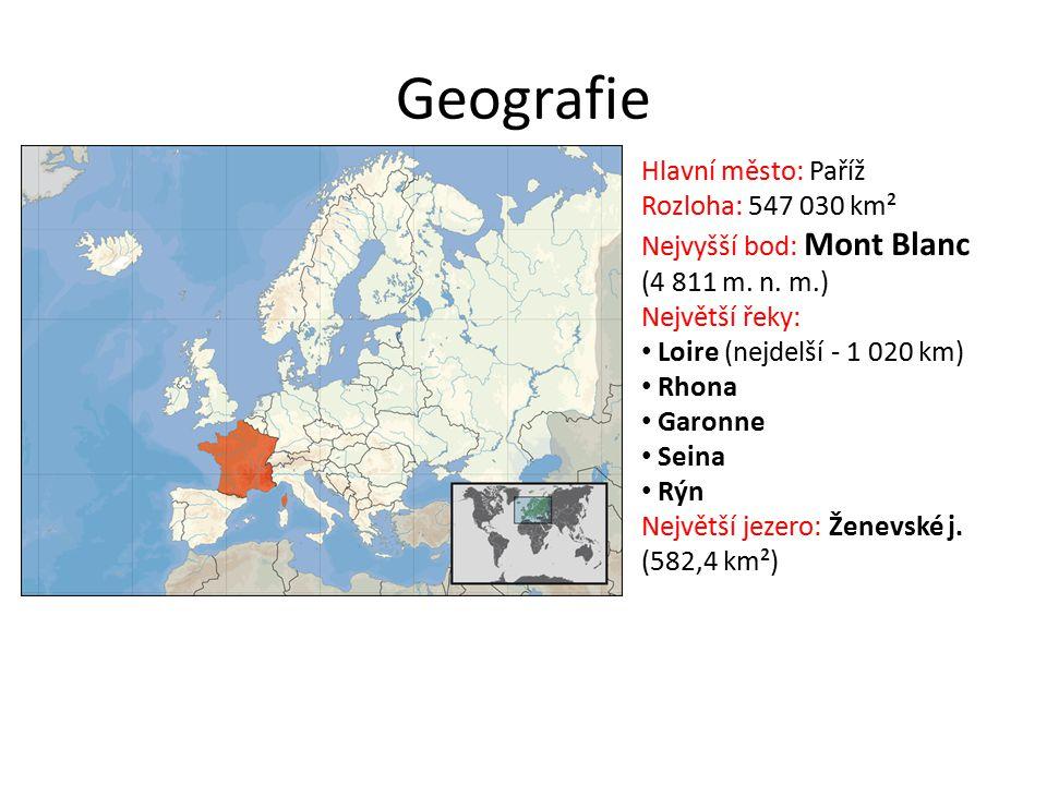 Geografie Hlavní město: Paříž Rozloha: 547 030 km²