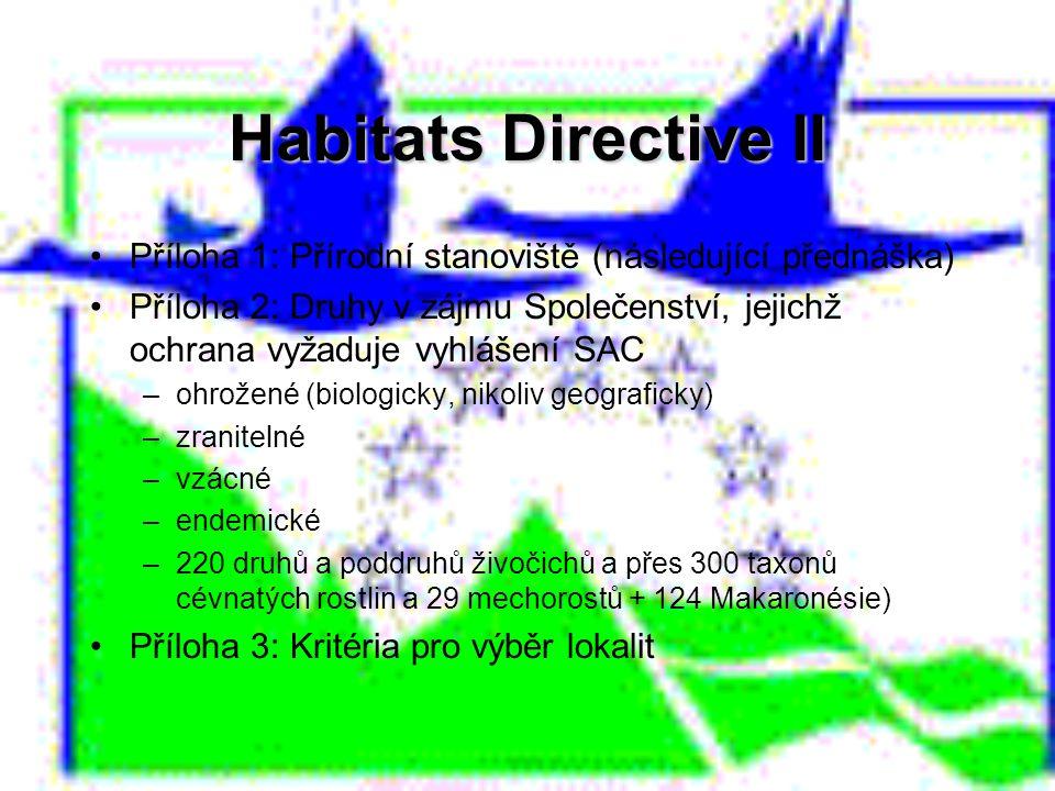 Habitats Directive II Příloha 1: Přírodní stanoviště (následující přednáška)