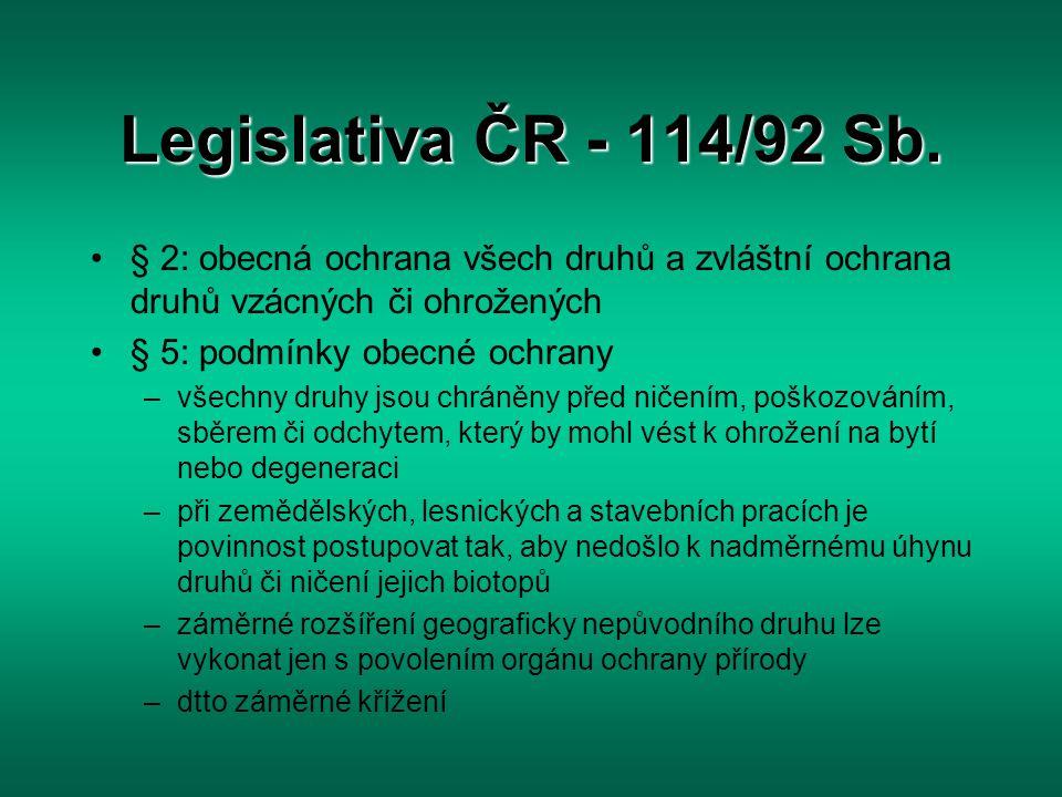 Legislativa ČR - 114/92 Sb. § 2: obecná ochrana všech druhů a zvláštní ochrana druhů vzácných či ohrožených.