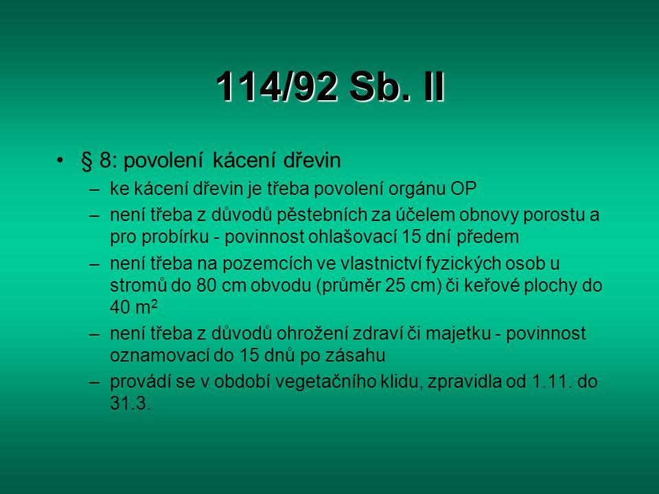 114/92 Sb. II § 8: povolení kácení dřevin