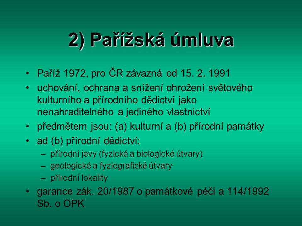 2) Pařížská úmluva Paříž 1972, pro ČR závazná od 15. 2. 1991