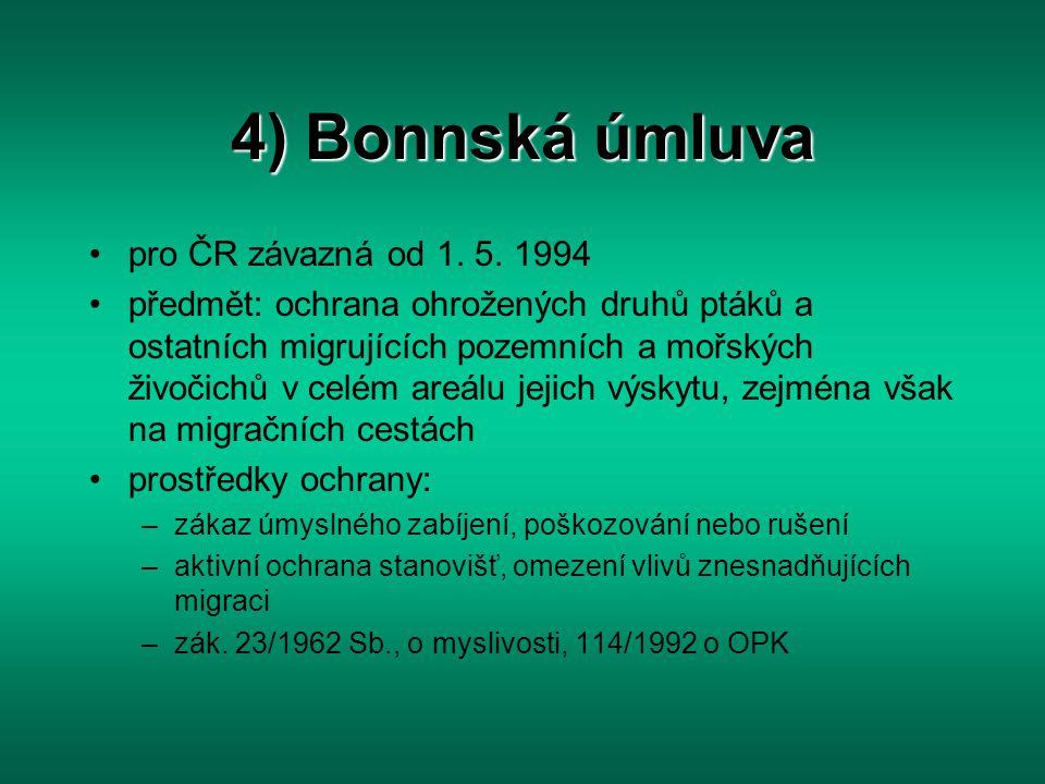 4) Bonnská úmluva pro ČR závazná od 1. 5. 1994