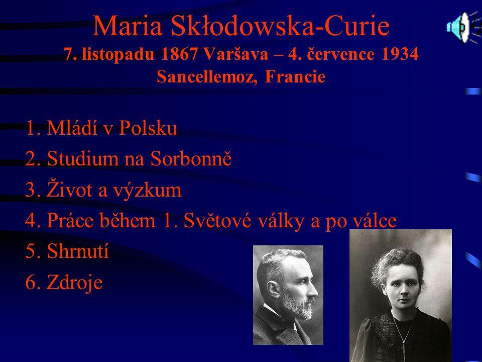 Maria Skłodowska-Curie 7. listopadu 1867 Varšava – 4
