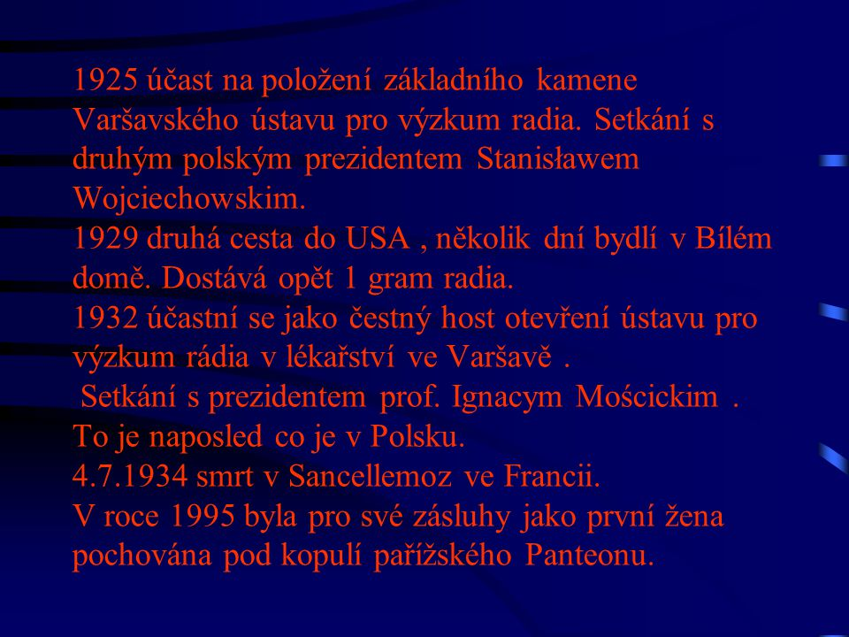 1925 účast na položení základního kamene Varšavského ústavu pro výzkum radia.