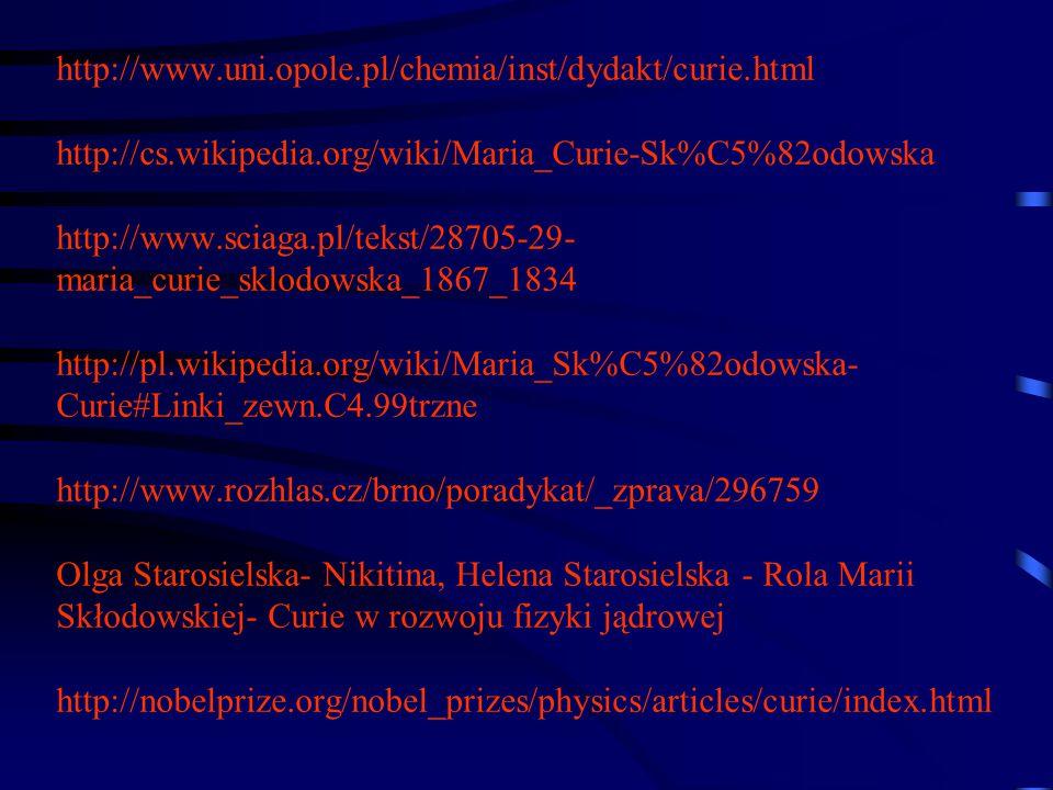http://www. uni. opole. pl/chemia/inst/dydakt/curie. html http://cs