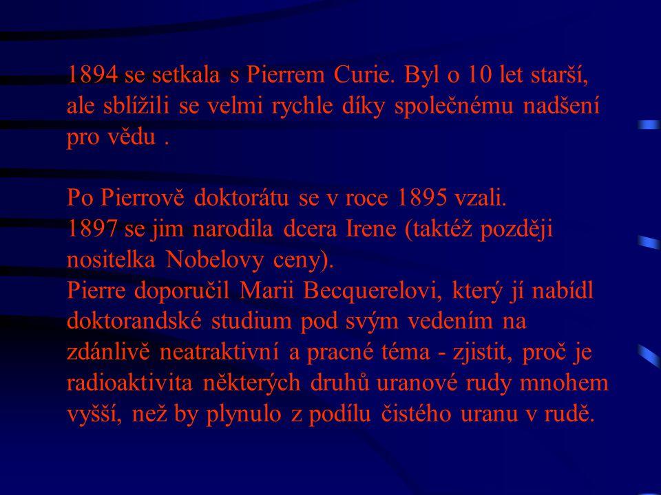 1894 se setkala s Pierrem Curie
