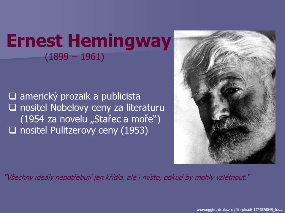 Ernest Hemingway (1899 – 1961) americký prozaik a publicista